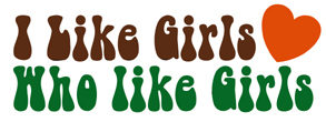 I Like Girls Who Like Girls t-shirt