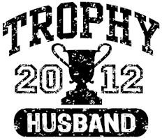 Trophy Husband 2012 t-shirts