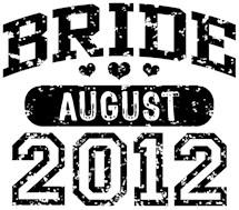 Bride August 2012 t-shirts