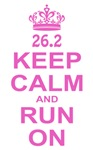 Keep Calm Run On Pink  26.2