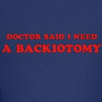 Doctor Said Backiotomy