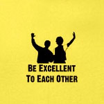 Be Excellent To Each Other T-Shirt