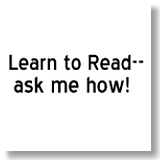 Learn to Read--ask me how!
