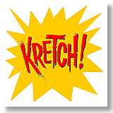 Kretch!