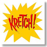 Kretch!