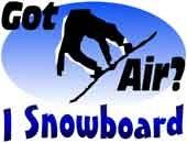 I Snowboard   Got Air   Trendy T-Shirts & Gifts