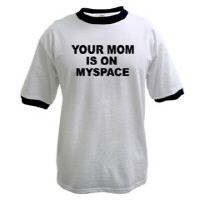 MENS - Your Mom is on Myspace Tshirts