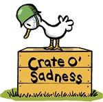 Crate O' Sadness