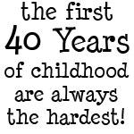 First 40 Years Childhood