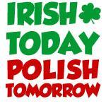 Irish Today Polish Tomorrow