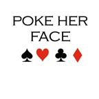 Poke her face