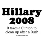 Hillary 2008 / It takes a Clinton to clean up afte