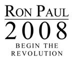 Ron Paul 2008: Begin the revolution