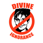 NO PALIN: Divine Ignorance