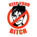 NO PALIN: Keep your bitch