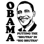 Obama / Big Brutha