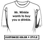Mr. Winkie wants to buy you a drinkie