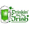 Drinking Like I'm Irish