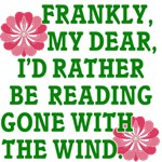 I'd Rather be Reading Gone With the Wind