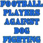Football Players Against Dog Fighting