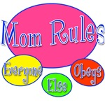 MOM RULES Everyone Else Obeys Mom's Day