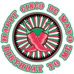 Happy Cinco de Mayo Birthday to Me!