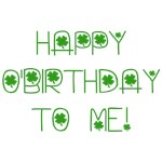 Happy O'Birthday To Me Tshirts, Apparel