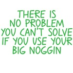 There is no problem you can't solve if you use you