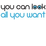 You can look all you want tee