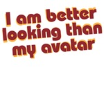 I am better looking than my avatar