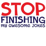 Stop finishing my awesome jokes