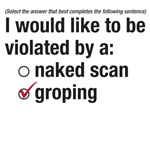 TSA question - groping / naked scan