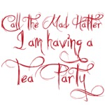Call the Mad Hatter I'm having a Tea Party 