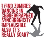 I find zombies dancing scary