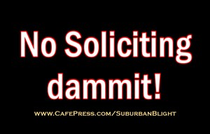 No Soliciting *Dammit!*