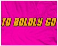 To Boldy Go