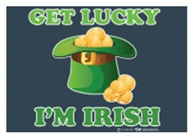 Get Lucky Im Irish