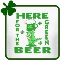 Here For The Green Beer