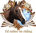 Id Rather Be Riding - Horse t-shirts and gifts