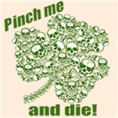 Pinch Me and Die T-shirts