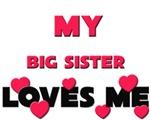 My BIG SISTER Loves Me