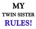 My TWIN SISTER Rules!
