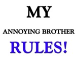 My ANNOYING BROTHER Rules!