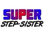 SUPER STEP-SISTER