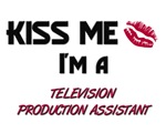 Kiss Me I'm a TELEVISION PRODUCTION ASSISTANT