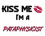 Kiss Me I'm a PATAPHYSICIST