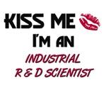 Kiss Me I'm a INDUSTRIAL R & D SCIENTIST