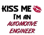 Kiss Me I'm a AUTOMOTIVE ENGINEER