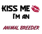 Kiss Me I'm a ANIMAL BREEDER
