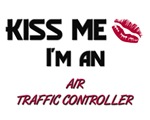 Kiss Me I'm a AIR TRAFFIC CONTROLLER
